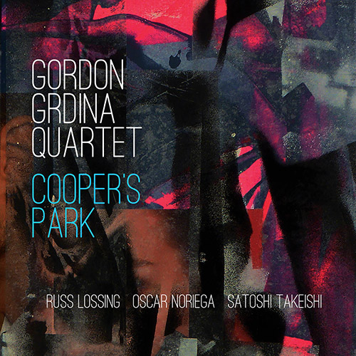 Grdina, Gordon Quartet (w/ Noriega / Lossing / Takeishi): Cooper's Park (Songlines)