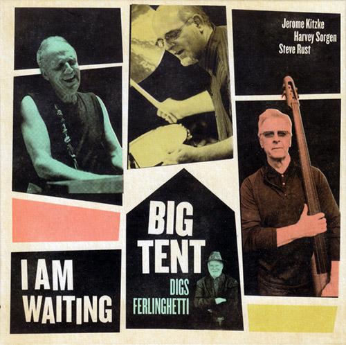 Big Tent (Jerome Kitzke / Steve Rust / Harvey Sorgen): I Am Waiting (Not Two)