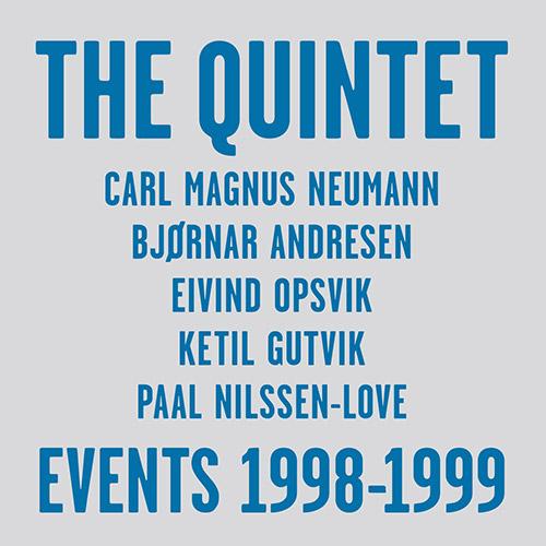 Quintet, The (Neumann / Andresen / Opsvik / Gutvik / Nilssen-Love): Events 1998-1999 [5 CDs] (PNL)