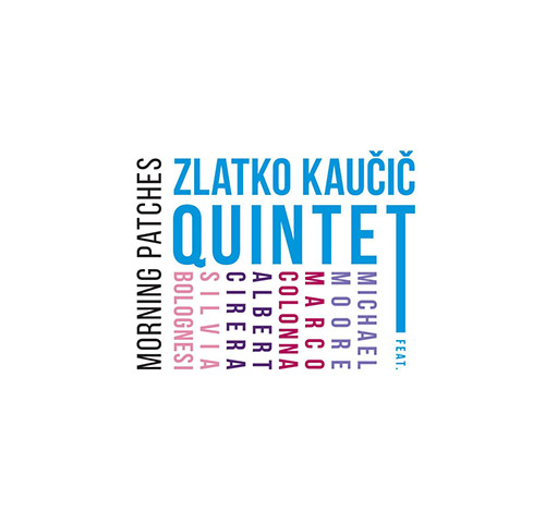 Kaucic, Zlatko Quintet: Morning Patches (Listen! Foundation (Fundacja Sluchaj!))