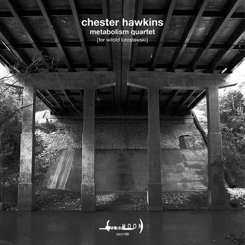 Hawkins, Chester: Metabolism Quartet / Nocturne For Poppy [CASSETTE] (Zeromoon/ Intangible Arts)