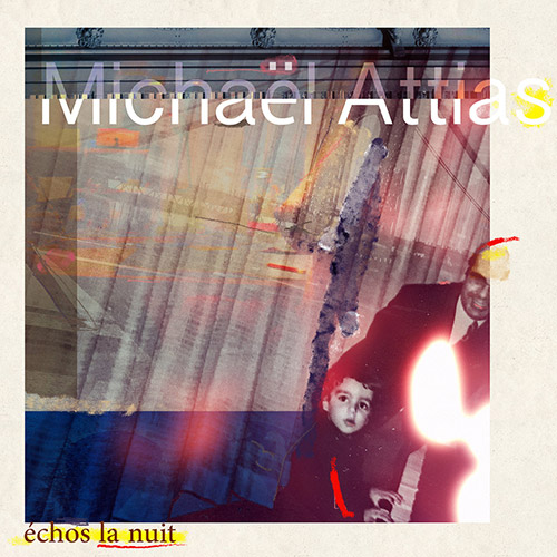Attias, Michael : Echos La Nuit (Out Of Your Head Records)