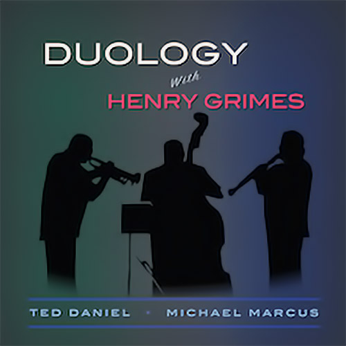Daniel, Ted with Henry Grimes / Michael Marcus: Duology [VINYL] (Ujamaa Records)