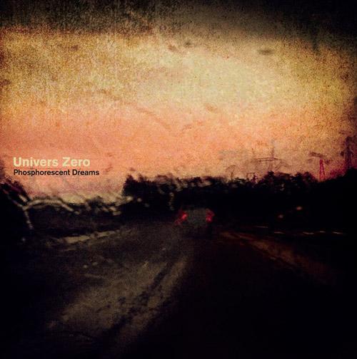 Univers Zero: Phosphorescent Dreams [VINYL] (Sub Rosa)