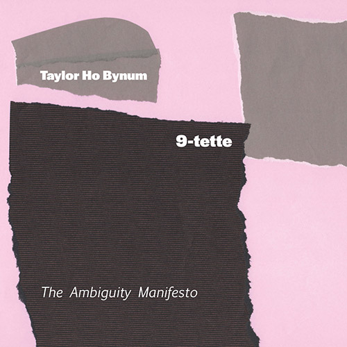 Bynum, Taylor Ho 9-tette: The Ambiguity Manifesto (Firehouse 12 Records)
