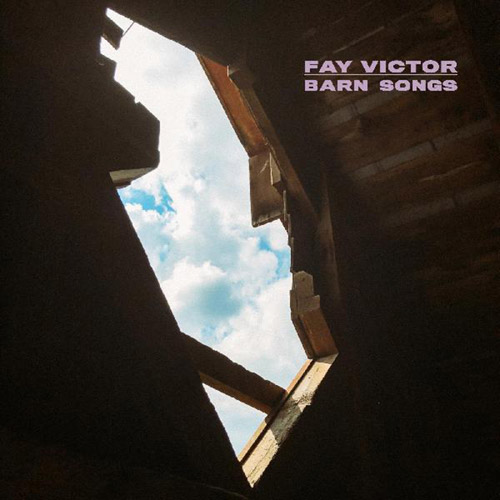 Victor, Fay: Barn Songs (Northern Spy)