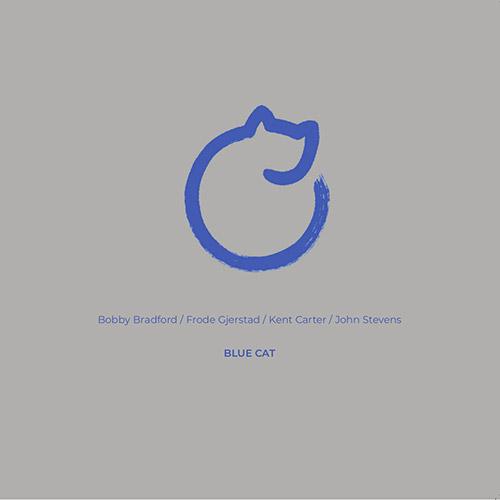 Bradford, Bobby / Frode Gjerstad / Kent Carter / John Stevens: Blue Cat [VINYL] (NoBusiness)