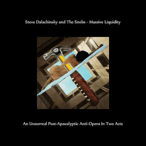 Dalachinsky, Steve / The Snobs: Massive Liquidity (Bam Balam Records)