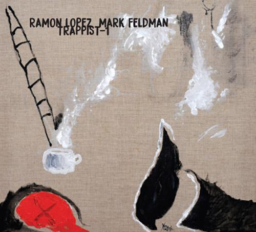 Lopez, Ramon / Mark Feldman: Trappist-1 (Relative Pitch)