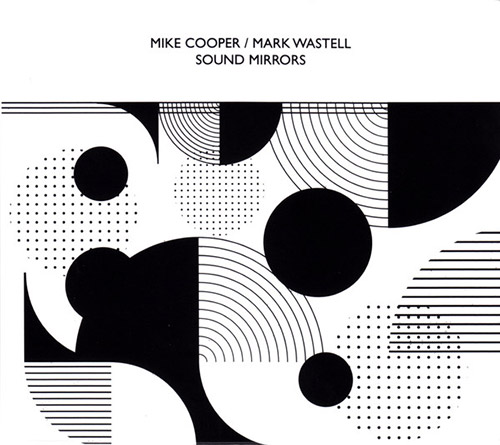 Cooper, Mike / Mark Wastell: Sound Mirrors (Confront)