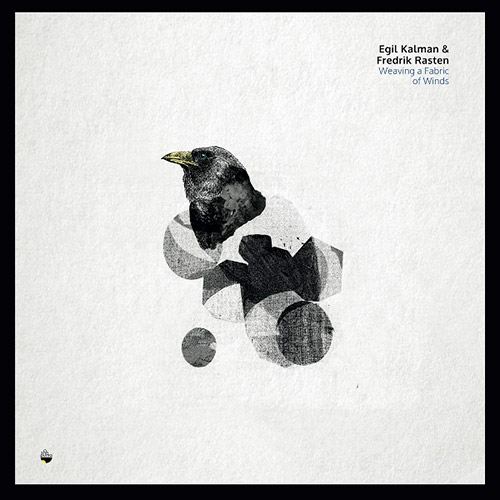 Kalman, Egil / Fredrik Rasten: Weaving a Fabric of Winds [VINYL] (Shhpuma)