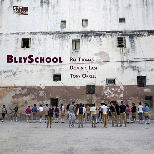 Thomas, Pat / Dominic Lash / Tony Orrell: BleySchool [VINYL] (577)