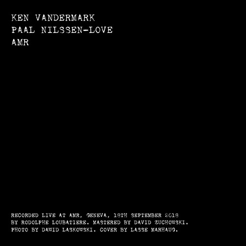 Vandermark, Ken / Paal Nilssen-Love Duo: AMR (NO LABEL)