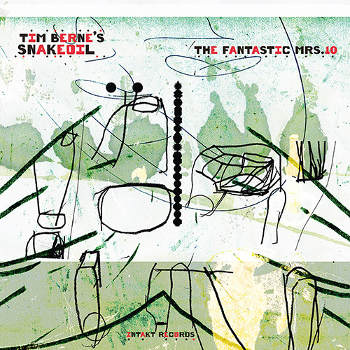 Berne's, Tim Snakeoil (Ducret / Mitchell / Noriega / Smith): The Fantastic Mrs. 10 (Intakt)