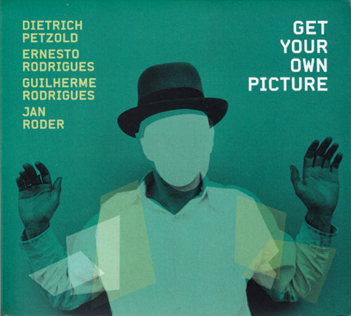 Petzold, Dietrich / Ernesto Rodrigues / Guilherme Rodrigues / Jan Roder: Get Your Own Picture (Creative Sources)