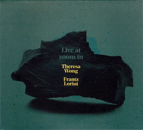 Wong, Theresa / Frantz Loriot: Live at Zoom In (Creative Sources)
