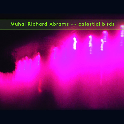 Abrams, Muhal Richard: Celestial Birds [VINYL] (KARLRECORDS)