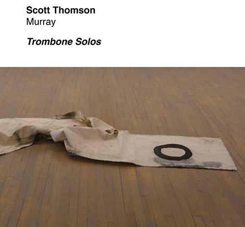 Thomson, Scott: Murray - Trombone Solos (Tour de Bras)