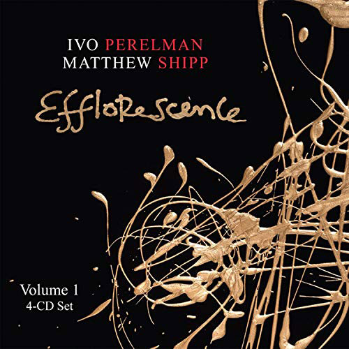 Perelman, Ivo / Matthew Shipp: Efflorescence Volume 1 [4CDs] (Leo Records)