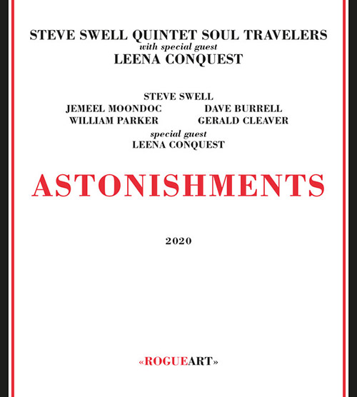 Swell, Steve Quintet Soul Travelers w/ special guest Leena Conquest: Astonishments (RogueArt)