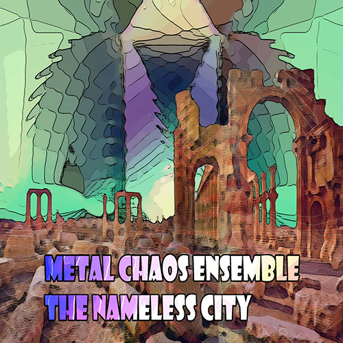 Metal Chaos Ensemble: The Nameless City (Evil Clown)