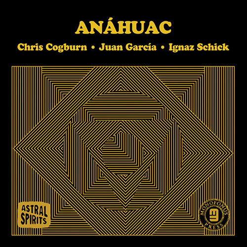 Anahuac (Cogburn / Garcia / Schick): Ascua [CASSETTE + DOWNLOAD] (Astral Spirits)