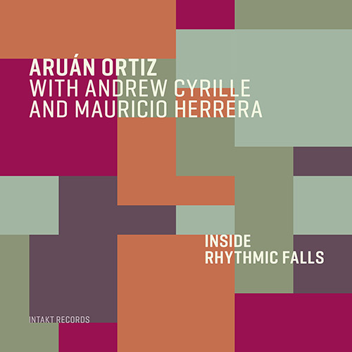 Ortiz, Aruan / Andrew Cyrille / Mauricio Herrera : Inside Rhythmic Falls (Intakt)