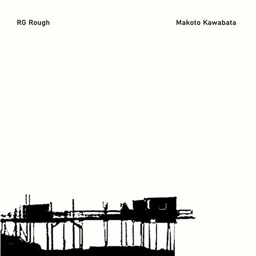RG Rough / Makoto Kawabata: RG Rough / Makoto Kawabata [VINYL RSD] (Bam Balam Records)