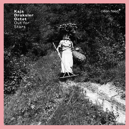 Draksler, Kaja Octet: Out For Stars (Clean Feed)