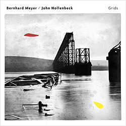 Meyer, Bedrnhard / John Hollenbeck: Grids (Shhpuma)
