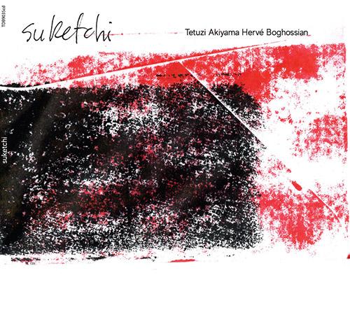 Akiyama, Tetuzi / Herve Boghossian: Suketchi (Tour de Bras)