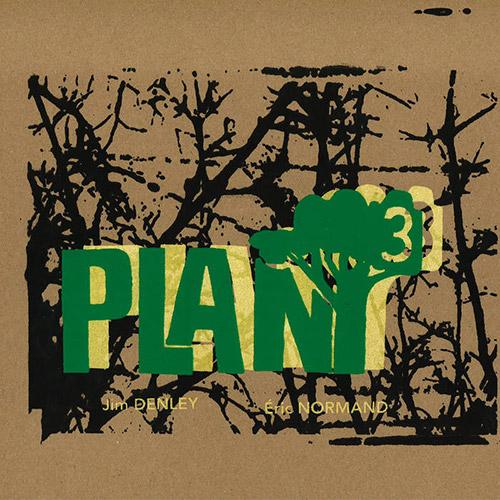 Denley, Jim / Eric Normand: Plant 3 [VINYL] (Tour de Bras)