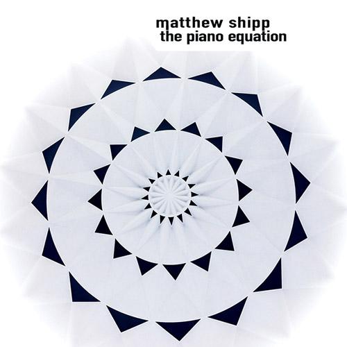 Shipp, Matthew: The Piano Equation (Tao Forms)