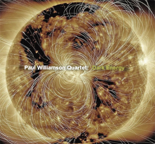 Williamson, Paul Quartet (Williamson / Hoshino / Carbo / Henry): Dark Energy (FMR)