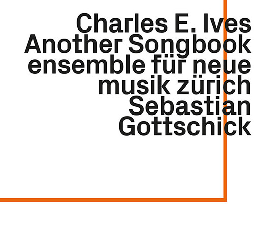 Ives, Charles E.: Another Songbook (ezz-thetics by Hat Hut Records Ltd)