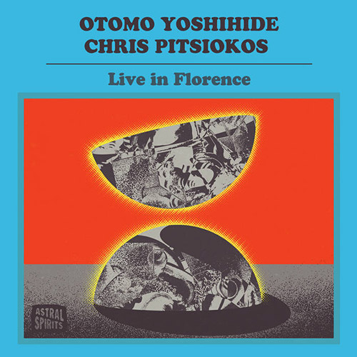 Yoshihide, Otomo / Chris Pitsiokos: Live in Florence [CASSETTE + DOWNLOAD] (Astral Spirits)