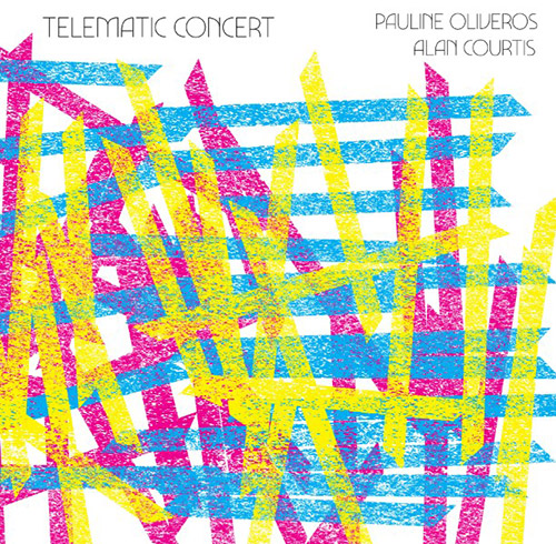 Oliveros, Pauline / Alan Courtis: Telematic Concert [VINYL + DOWNLOAD] (SpleenCoffin)
