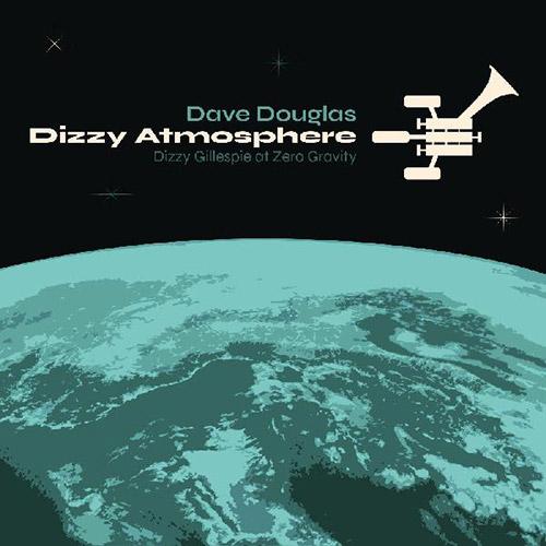 Douglas, Dave (w/ Joey Baron / Dave Adewumi / Matt Stevens / Fabian Almazan / Carmen Rothwell): Dizz (Greenleaf Music)