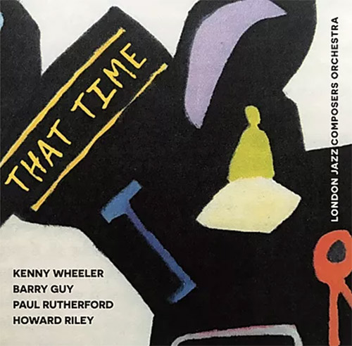 London Jazz Composers Orchestra: That Time (Not Two)