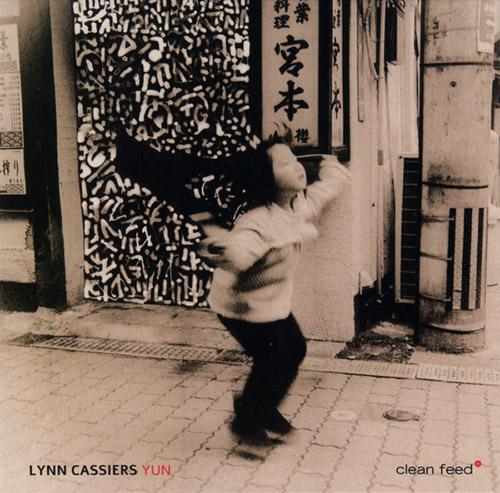 Cassiers, Lynn (w/ der Werf / Vermeulen / Dumoulin / Cabras / Patrman): Yun (Clean Feed)