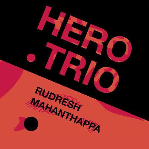 Mahanthappa, Rudresh: Hero Trio [VINYL] (Whirlwind)