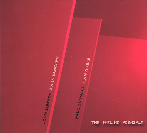 Dunmall, Paul / Liam Noble / John Edwards / Mark Sanders: The Feeling Principle (FMR)