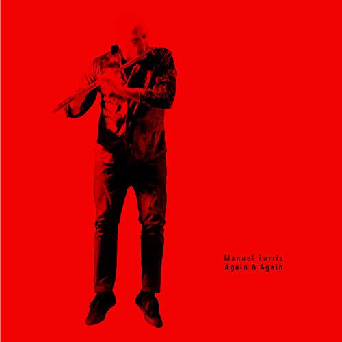 Zurria, Manuel  : Again & Again [2 CDs] (ANTS Records)