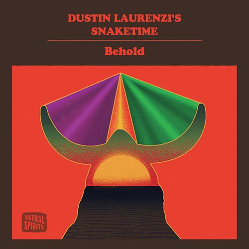 Laurenzi, Dustin Snaketime: Behold [CASSETTE w/ DOWNLOAD] (Astral Spirits)