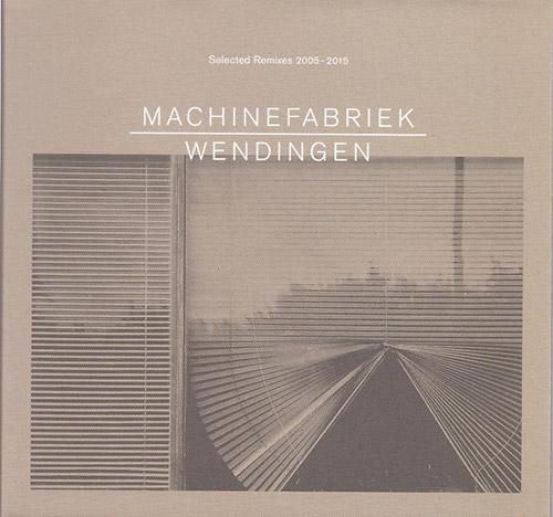 Machinefabriek: Wendingen (selected remixes 2005-2015) (Zoharum)