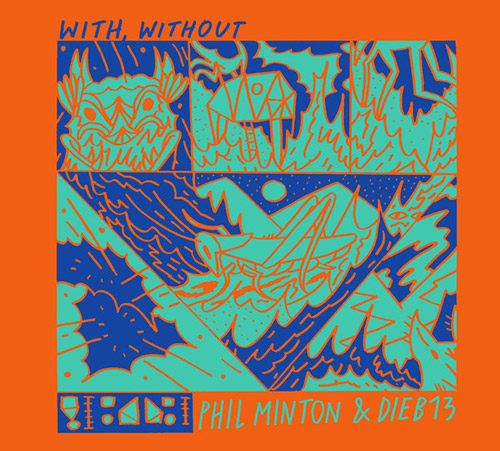 Minton, Phil / Dieb13: With, Without (Klanggalerie)