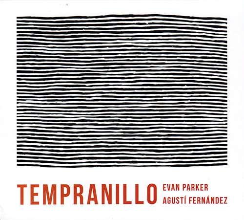 Parker, Evan / Agusti Fernandez: Tempranillo (Fundacja Sluchaj!)