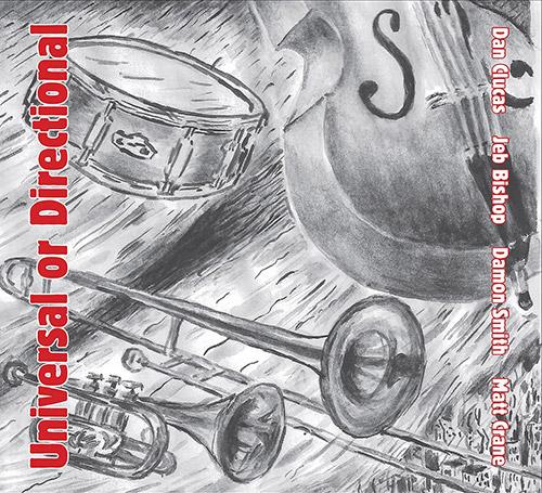 Clucas, Dan / Jeb Bishop / Damon Smith / Matt Crane: Universal or Directional (Balance Point Acoustics)
