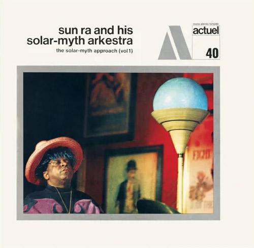 Sun Ra And His Solar-Myth Arkestra: The Solar-Myth Approach (Vol. 1 & 2) [2 CDs] (Corbett vs. Dempsey)