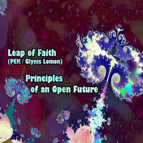 Leap of Faith: Principles of an Open Future (Relative Pitch)